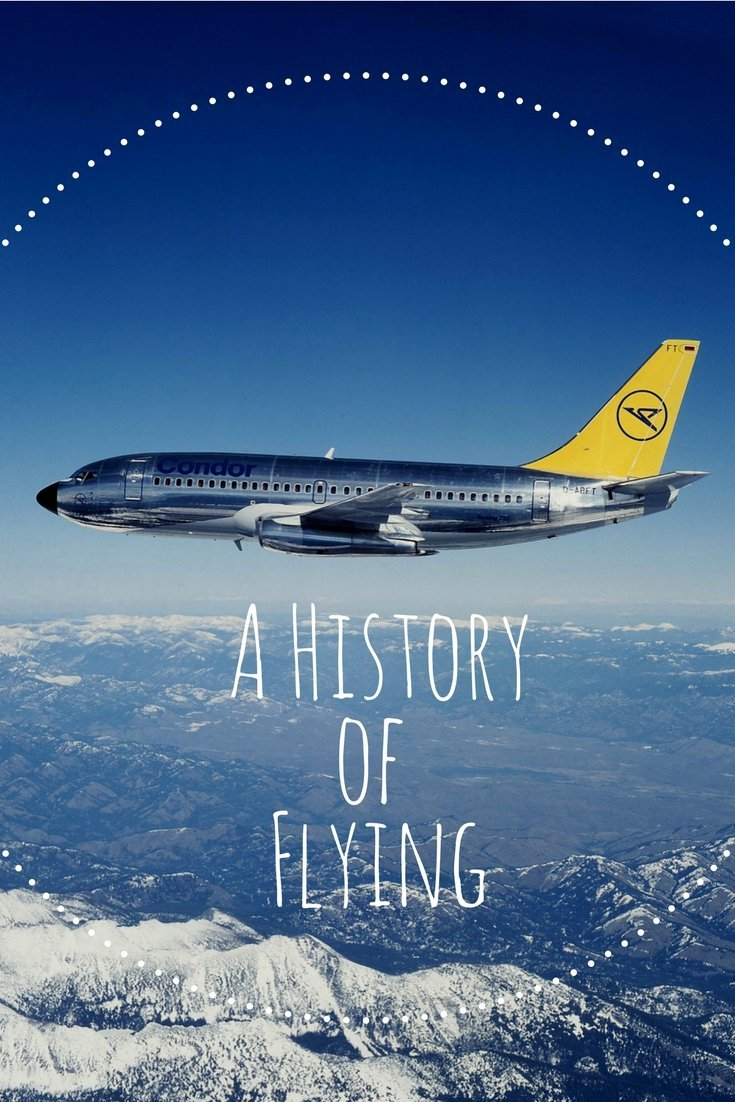 How long have you been flying for? Here's to a history of flying and its memorable moments.