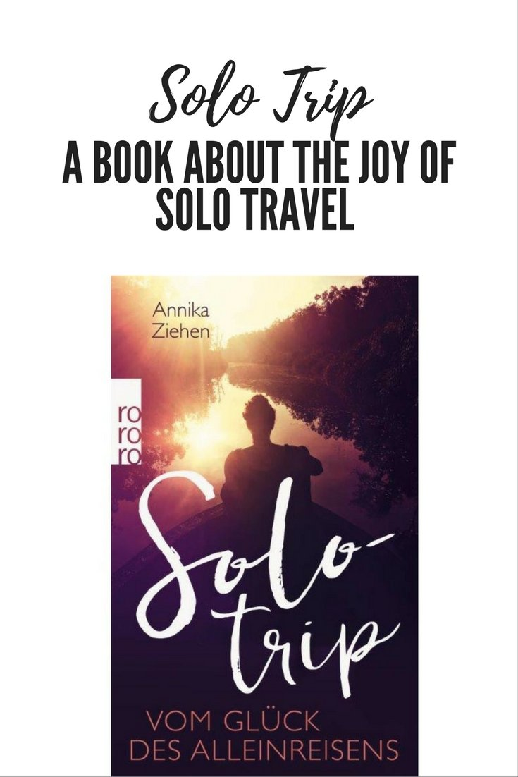 Keen to go on a solo trip but something is holding you back? Good news, I wrote a book about solo travel to inspire you & give you tips!