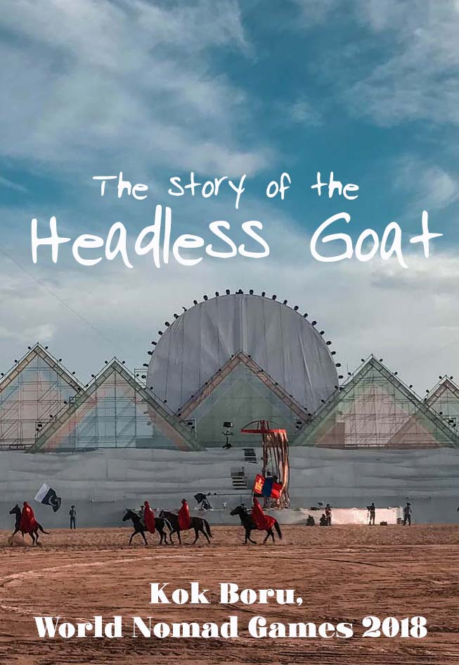 Have you heard of Kok Boru, the headless goat polo, a traditional Kyrgyz horseback competition? What it is all about? Follow me to the World Nomad Games in Kyrgyzstan to the village of Bosteri on the shores of the Issyk-Kul lake. #kyrgyzstan #kokboru #worldnomadgames